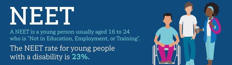 NDA Factsheet 3 NEET. A NEET is a young person usually aged 16 to 24 who is 'Not in Education, Employment or Training'. The NEET rate for young people with a disability is 23%